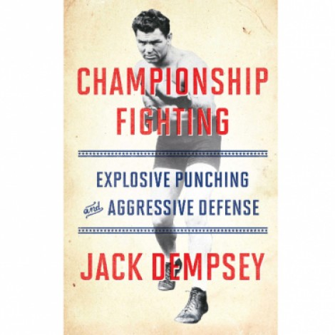 Championship Fighting by Jack Dempsey