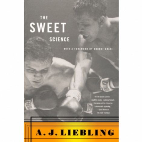 The Sweet Science by A.J Liebling