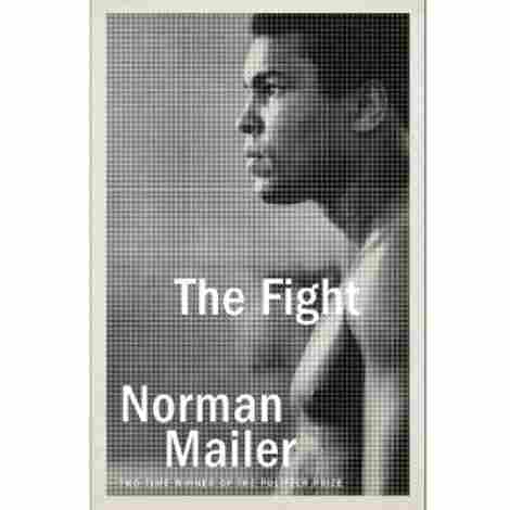 4. The Fight by Norman Mailer